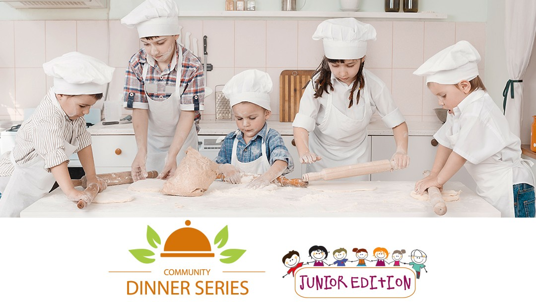 May 28 2016: Community Dinner Series – Junior Edition